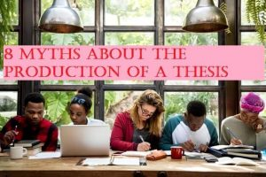 8 Myths About The Production Of a Thesis
